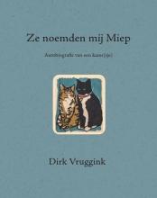 Dirk Vruggink Ze noemden mij Miep