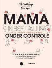 Mama Baas Sofie Vanherpe, Mama heeft alles (bijna, maar nooit helemaal, niet echt) onder controle