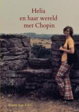 Rients Aise Faber , Helia en haar wereld met Chopin