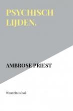 Ambrose Priest , Psychisch lijden.