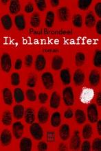 Paul Brondeel , Ik, blanke kaffer