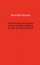 Samantha Renssen , De behandeling van personen met een handicap in Belgie op het vlak van het sociaal recht