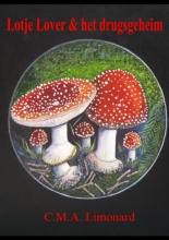 C.M.A.  Limonard Lotje Lover & het drugsgeheim