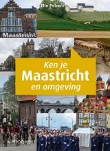 Elio Pelzers , Ken je Maastricht en omgeving