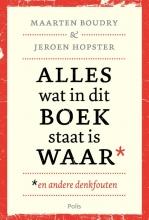 Maarten  Boudry, Jeroen  Hopster Alles wat in dit boek staat is waar (en andere denkfouten)