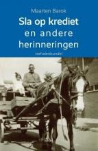 Maarten  Barok Sla op krediet en andere herinneringen