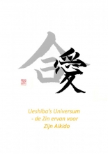 Pepe JO , Ueshiba`s Universum - de Zin ervan voor Zijn Aikido