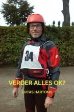 Lucas Hartong , Verder alles OK?