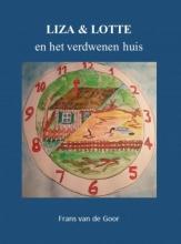 Frans Van de Goor , Liza & Lotte en het verdwenen huis