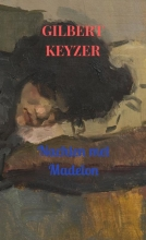 Gilbert Keyzer , Nachten met Madelon