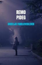 Remo Pideg , Dodelijk Familieverleden