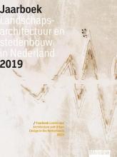, Jaarboek Landschapsarchitectuur en Stedenbouw in Nederland 2019
