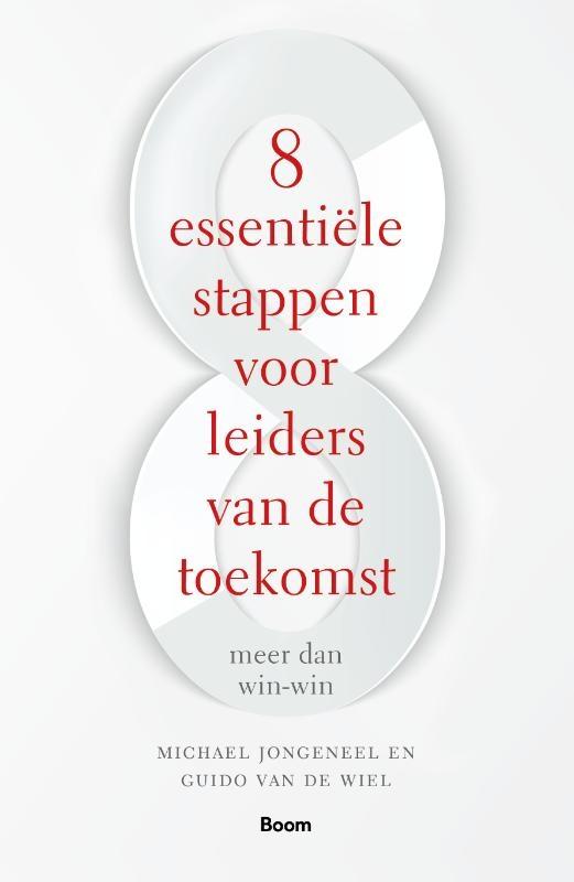 Michael Jongeneel, Guido van de Wiel,8 Essentiële stappen voor leiders van de toekomst