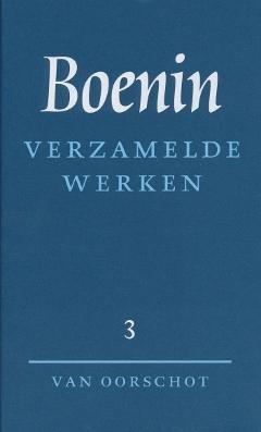 I.A. Boenin,Verzamelde werken 3 Verhalen 1930-1953 ; Het leven van Arsenjev