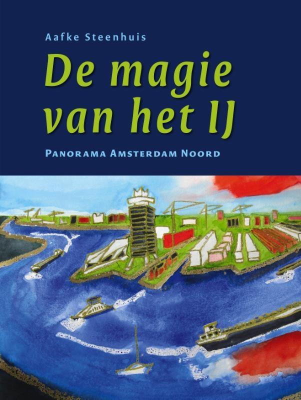 Aafke Steenhuis,De magie van het IJ