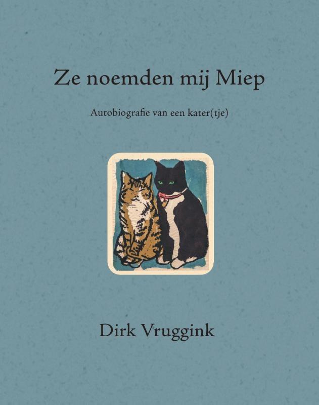 Dirk  Vruggink,Ze noemden mij Miep