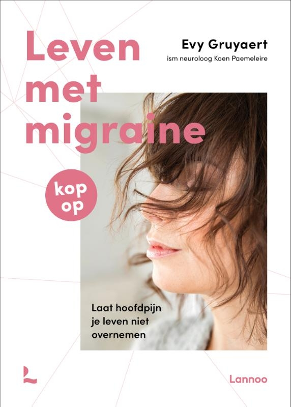 Evy Gruyaert,Leven met migraine