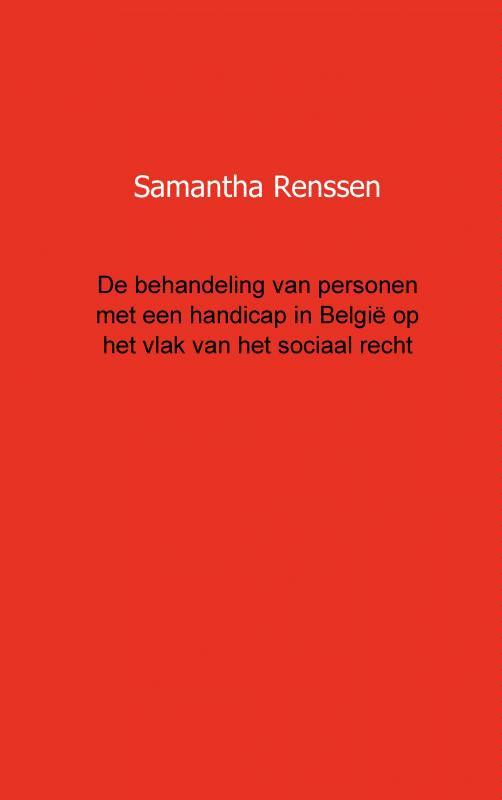 Samantha Renssen,De behandeling van personen met een handicap in Belgie op het vlak van het sociaal recht