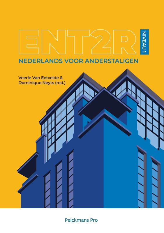 Dominique Neyts, Veerle Van Eetvelde,ENT2R Niveau 1