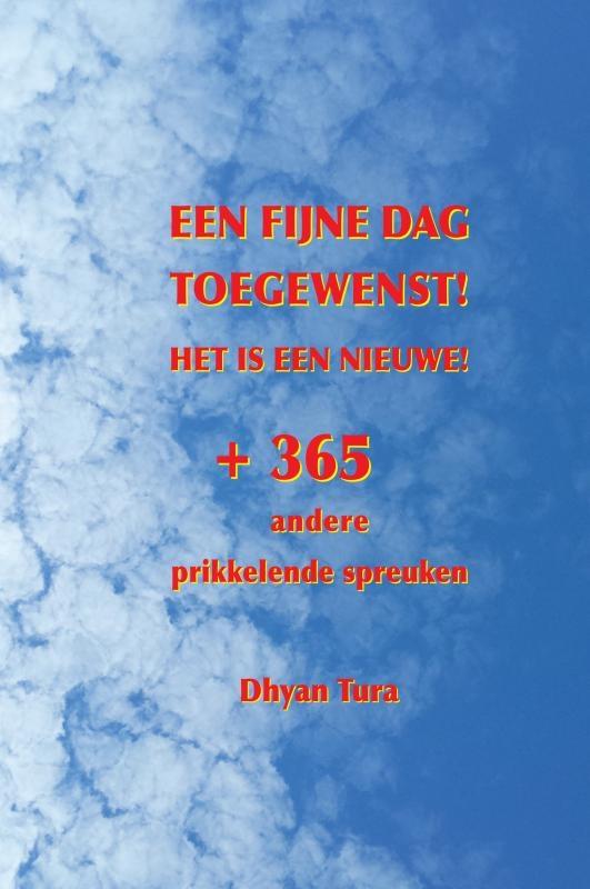 Dhyan Tura,Een fijne dag toegewenst! Het is een nieuwe!