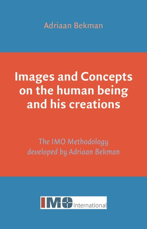 Adriaan Bekman,Images and Concepts on the human being and his creations