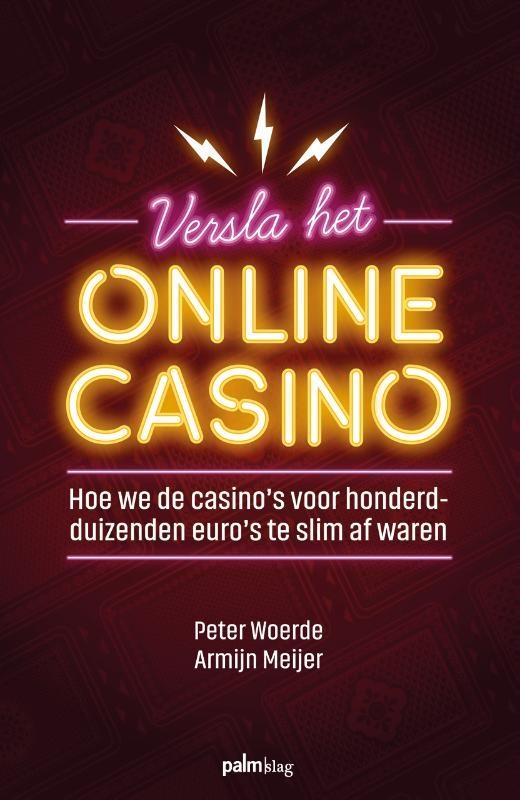 Armijn Meijer, Peter Woerde,Versla het online casino