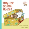 Numeroff, Laura Joffe,Time for School, Mouse!