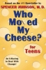 Johnson, Spencer,Who Moved My Cheese? for Teens