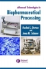 Dutton, Roshni,Advanced Technologies in Biopharmaceutical Processing