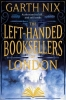 <b>Garth Nix</b>,The Left-Handed Booksellers of London