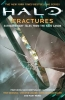 Denning, Troy,   Golden, Christie,   Miller, John Jackson,Denning, T: Fractures: Extraordinary Tales from Halo Canon