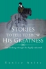 Anita, Eunice,Stories to tell to show His Greatness: God working through the highly educated