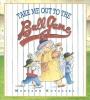 Kovalski, Maryann,Take Me Out to the Ball Game