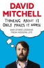 Mitchell, David,Thinking About it Only Makes it Worse