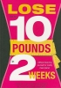 Lluch, Alex A.,Lose Up to 10 Pounds in 2 Weeks!