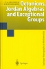 Springer, Tonny A.,Octonions, Jordan Algebras and Exceptional Groups