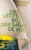 Smith, Dominic,Das letzte Bild der Sara de Vos