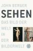 Berger, John,   Schenck, Axel,Sehen