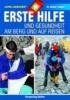 Treibel, Walter,Erste Hilfe und Gesundheit am Berg und auf Reisen