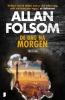 <b>Allan  Folsom</b>,De dag na morgen
