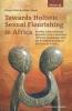 Daniel  Osei Bediako-Akoto,Towards Holistic Sexual Flourishing in Africa