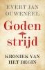 Evert Jan Ouweneel,Godenstrijd