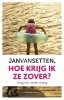Jan van Setten,Hoe krijg ik ze zover?