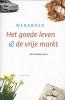 Dirk  Oosthoek,Het goede leven en de vrije markt