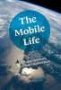 <b>Diane  Lemieux, Anne  Parker</b>,The mobile life: a new approach to moving anywhere