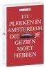 <b>Bas van Lier</b>,111 plekken in Amsterdam die je gezien moet hebben