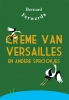 Bernard  Ferwerda,Cr?me van Versailles en andere sprookjes