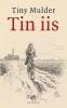 Tiny  Mulder,Tin iis
