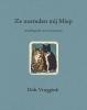<b>Dirk  Vruggink</b>,Ze noemden mij Miep