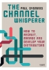 Paul  Sysmans,The channel whisperer (Engelstalig)